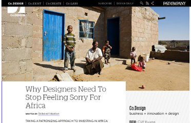 http://www.fastcodesign.com/1669478/why-designers-need-to-stop-feeling-sorry-for-africa