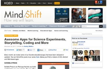 http://blogs.kqed.org/mindshift/2011/12/awesome-apps-for-science-experiments-storytelling-coding-and-more/