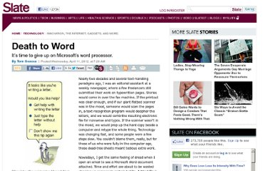http://www.slate.com/articles/technology/technology/2012/04/microsoft_word_is_cumbersome_inefficient_and_obsolete_it_s_time_for_it_to_die_.html