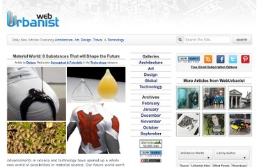 http://weburbanist.com/2012/04/11/material-world-8-substances-that-will-shape-the-future/