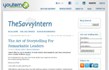 http://www.youtern.com/thesavvyintern/index.php/2012/04/11/the-art-of-storytelling-for-remarkable-leaders/