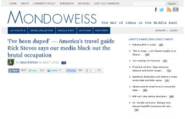 http://mondoweiss.net/2012/04/ive-been-duped-americas-travel-guide-rick-steves-says-our-media-black-out-the-brutal-occupation.html