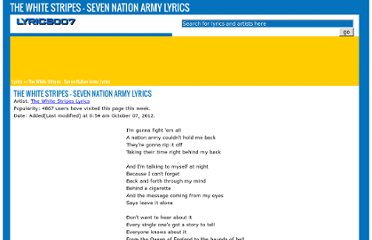 http://www.lyrics007.com/The%20White%20Stripes%20Lyrics/Seven%20Nation%20Army%20Lyrics.html