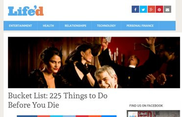 http://www.lifed.com/bucket-list-225-things-to-do-before-you-die