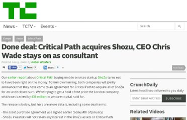 http://techcrunch.com/2010/01/05/done-deal-critical-path-acquires-shozu-ceo-chris-wade-stays-on-as-consultant/