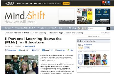 http://blogs.kqed.org/mindshift/2011/05/5-personal-learning-networks-plns-for-educators/
