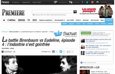 http://fluctuat.premiere.fr/Societe/News-Videos/La-battle-Birenbaum-vs-Eudeline-episode-4-l-industrie-s-est-goinfree-3231696