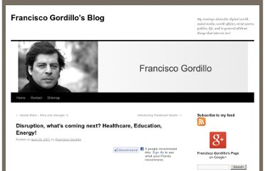 http://www.fgordillo.com/2011/04/20/disruption-whats-coming-next-healthcare-education-energy/