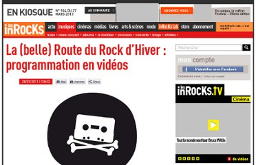 http://www.lesinrocks.com/2011/01/25/musique/la-belle-route-du-rock-dhiver-programmation-en-videos-1120677/