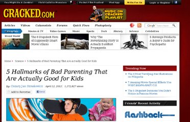 http://www.cracked.com/article_19767_5-hallmarks-bad-parenting-that-are-actually-good-kids.html