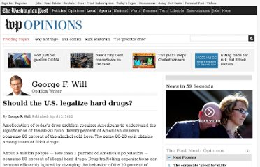 http://www.washingtonpost.com/opinions/should-the-us-legalize-hard-drugs/2012/04/11/gIQAX95QBT_story.html