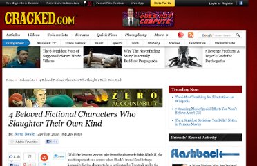 http://www.cracked.com/blog/4-beloved-fictional-characters-who-slaughter-their-own-kind/