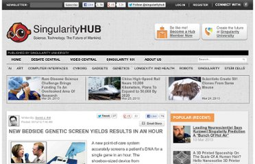 http://singularityhub.com/2012/04/12/new-bedside-genetic-screen-yields-results-in-an-hour/