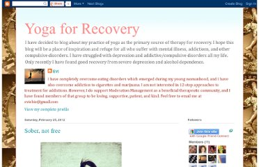 http://yoga-for-recovery-evi.blogspot.com/2012/02/sober-not-free.html