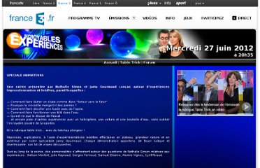 http://programmes.france3.fr/incroyables-experiences/index.php?page=article&numsite=3044&id_rubrique=3047&id_article=8534