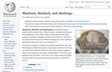 http://en.wikipedia.org/wiki/Shadrach,_Meshach,_and_Abednego