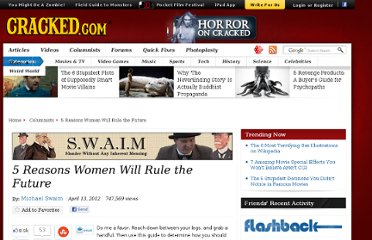 http://www.cracked.com/blog/5-reasons-women-will-rule-future/