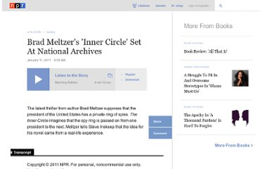 http://www.npr.org/2011/01/11/132826369/Brad-Meltzers-Inner-Circle-Set-At-National-Archives