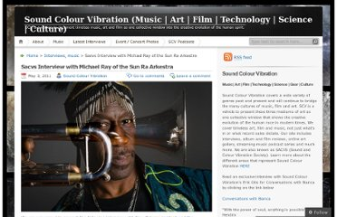 http://soundcolourvibration.com/2011/05/03/sacvs-interview-with-michael-ray-of-the-sun-ra-arkestra/