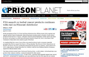 http://www.prisonplanet.com/fda-assault-on-herbal-cancer-products-continues-with-raid-on-missouri-distributor.html