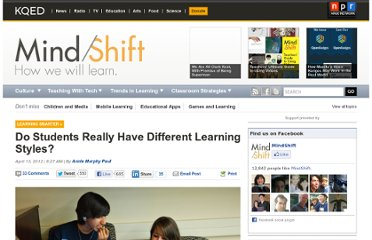 http://blogs.kqed.org/mindshift/2012/04/do-students-have-different-learning-styles/