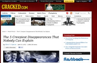 http://www.cracked.com/article_19765_the-5-creepiest-disappearances-that-nobody-can-explain.html