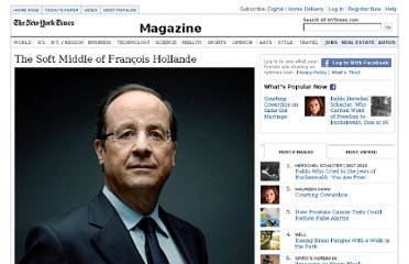 http://www.nytimes.com/2012/04/15/magazine/the-soft-middle-of-francois-hollande.html