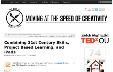 http://www.speedofcreativity.org/2012/04/13/combining-21st-century-skills-project-based-learning-and-ipads-mobile2012/