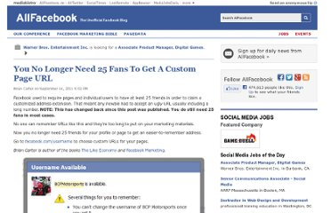 http://allfacebook.com/you-no-longer-need-25-fans-to-get-a-custom-page-url_b58421