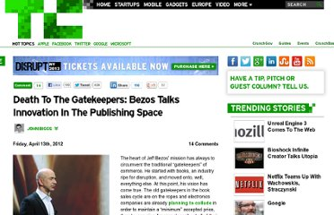 http://techcrunch.com/2012/04/13/death-to-the-gatekeepers-bezos-talks-innovation-in-the-publishing-space/