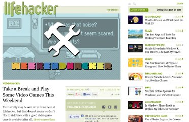 http://lifehacker.com/5901898/take-a-break-and-play-some-video-games-this-weekend