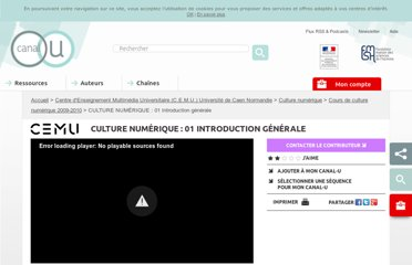 http://www.canal-u.tv/video/centre_d_enseignement_multimedia_universitaire_c_e_m_u/culture_numerique_01_introduction_generale.8364