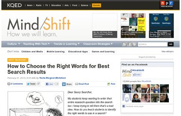 http://blogs.kqed.org/mindshift/2012/02/how-to-choose-the-right-words-for-best-search-results/