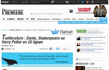 http://fluctuat.premiere.fr/Livres/News/Twitterature-Dante-Shakespeare-ou-Harry-Potter-en-20-lignes-3225412