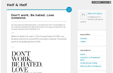 http://halfhalf.posterous.com/dont-work-be-hated-love-someone
