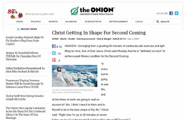 http://www.theonion.com/articles/christ-getting-in-shape-for-second-coming,2176/