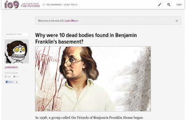 http://io9.com/5901948/why-were-10-dead-bodies-found-in-benjamin-franklins-basement