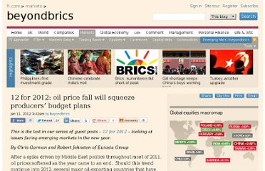 http://blogs.ft.com/beyond-brics/2012/01/11/12-for-2012-oil-price-fall-will-squeeze-producers-budget-plans/#axzz1s2hu9BBA