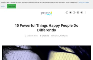 http://www.purposefairy.com/4899/15-powerful-things-happy-people-do-differently/