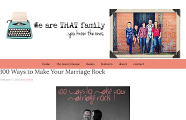 http://wearethatfamily.com/2012/02/100-ways-to-make-your-marriage-rock/