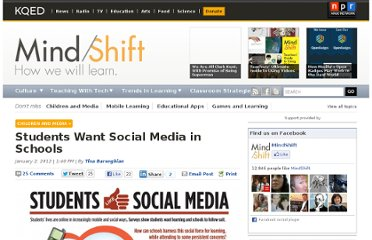 http://blogs.kqed.org/mindshift/2012/01/students-want-social-media-in-schools/