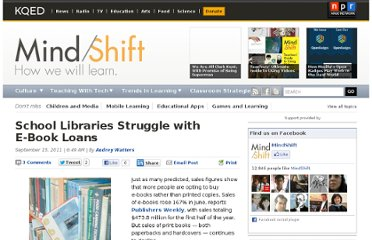 http://blogs.kqed.org/mindshift/2011/09/school-libraries-struggle-with-e-book-loans/