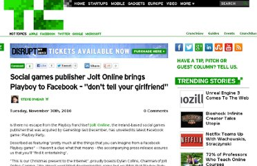 http://techcrunch.com/2010/11/30/social-games-publisher-jolt-online-brings-playboy-to-facebook-dont-tell-your-girlfriend/