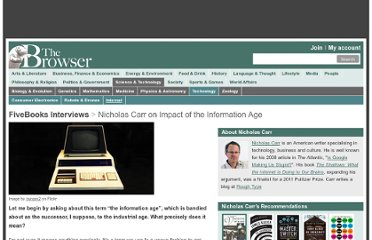 http://thebrowser.com/interviews/nicholas-carr-on-impact-information-age?page=full