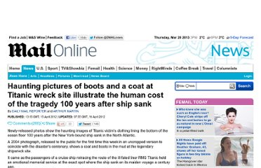 http://www.dailymail.co.uk/news/article-2130042/Titanic-100th-anniversary-Shoes-coat-wreck-site-implies-likely-resting-place-human-remains.html