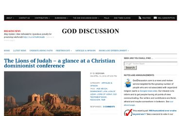 http://www.goddiscussion.com/95412/the-lions-of-judah-a-glance-at-a-christian-dominionist-conference/