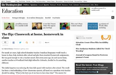 http://www.washingtonpost.com/local/education/the-flip-classwork-at-home-homework-in-class/2012/04/15/gIQA1AajJT_story.html