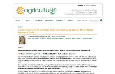 http://www.e-agriculture.org/news/new-smart-phone-interface-and-text-messaging-app-illiterate-farmers-india