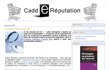 http://caddereputation.over-blog.com/article-l-e-reputation-globale-n-existe-pas-103514440.html