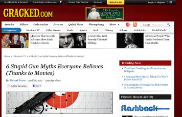 http://www.cracked.com/article_19781_6-stupid-gun-myths-everyone-believes-thanks-to-movies.html